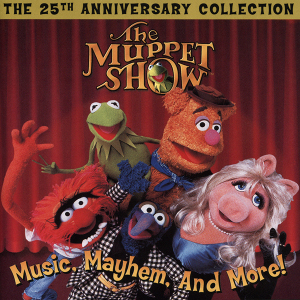 The Muppet Show: Music, Mayhem and More!