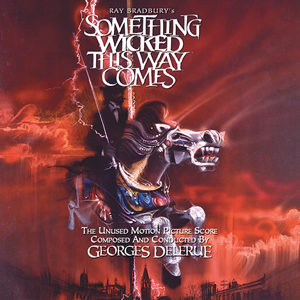Something Wicked This Way Comes - The Unused Score