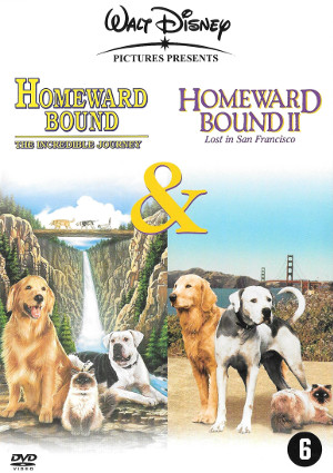 Homeward Bound: The Incredible Journey / Homeward Bound II: Lost in San Francisco